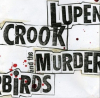 Crook, Lupen & the Murderbirds - Lupen Crook and the Murderbirds LP
