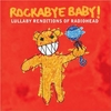 Rockabye Baby - Tribute to Radiohead CD