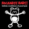 Rockabye Baby - Tribute to Pearl Jam CD