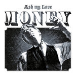 Ash my Love - Money LP+DL
