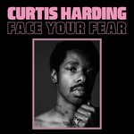 Harding, Curtis - Face Your Fear LP+DL