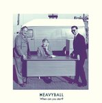 Heavyball - When Can You Start? LP+DL