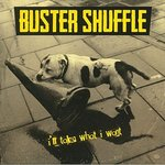 Buster Shuffle - I'll Take What I Want LP