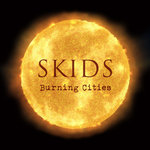Skids, The - Burning cities LP