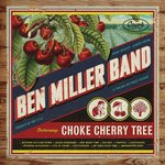Miller, Ben Band - Choke Cherry Tree LP+DL