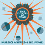 Whitfield, Barrence & The Savages - Soul Flowers of Titan LP+DL