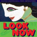 Costello, Elvis & The Imposters - Look now LP