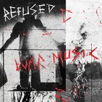 Refused - War Music LP