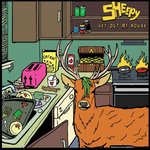 Sheepy - Get Out My House LP