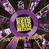 Reid, Duncan And The Big Heads - Don't Blame Yourself CD