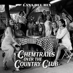 Del Rey, Lana - Chemtrails Over The Country Club LP Ltd.